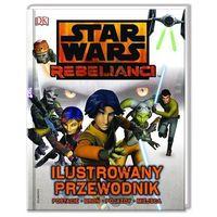 ILUSTROWANY PRZEWODNIK STAR WARS REBELIANCI TW (9788328104624)
