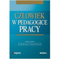 Człowiek w pedagogice pracy, Barbara Baraniak