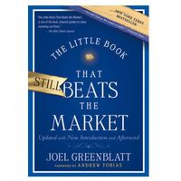 The Little Book That Still Beats The Market : Your Safe Haven In Good Times Or Bad, Greenblatt, Joel