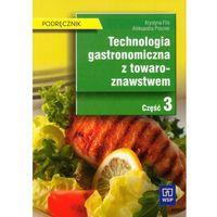 Technologia gastronomiczna z towaroznawstwem część 3 podręcznik, oprawa miękka