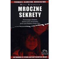 Mroczne sekrety / SERIA PRAWDZIWE ZBRODNIE (313 str.)