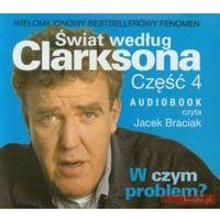 Świat według Clarksona. Część 4: W czym problem? Książka audio CD MP3 - Jeremy Clarkson (9788361428541)