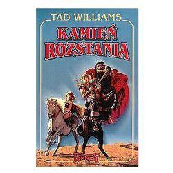 KAMIEŃ ROZSTANIA TAD WILLIAMS (kategoria: Fantastyka i science fiction)