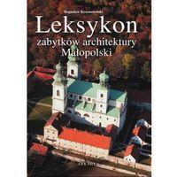 Leksykon zabytków architektury Małopolski (328 str.)