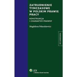 Zatrudnienie tymczasowe w polskim prawie pracy (ilość stron 324)