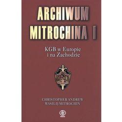 Archiwum Mitrochina t.1 KGB w Europie i na Zachodzie, pozycja wydana w roku: 2009