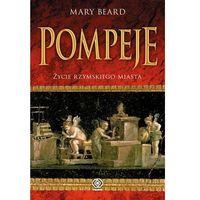 Pompeje. Życie rzymskiego miasta, oprawa twarda