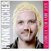 Fischer, frank Gewoehnlich sein kann jed (9783864844195)