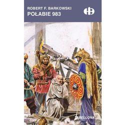 Połabie 983 - Wysyłka od 3,99 - porównuj ceny z wysyłką (ISBN 9788311139138)
