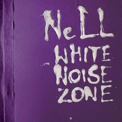 White Noise Zone - NeLL