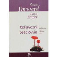 TOKSYCZNI TEŚCIOWIE Susan Forward, Donna Frazier