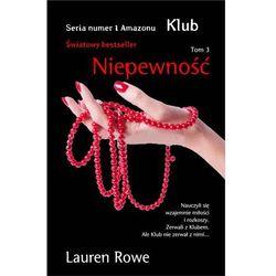 Niepewność. Klub - LAUREN ROWE, książka z ISBN: 9788324161416