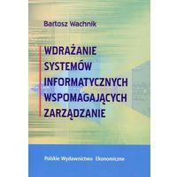 Wdrażanie systemów informatycznych wspomagajacych zarządzanie - Dostawa 0 zł