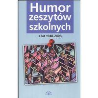 Humor zeszytów szkolnych z lat 1948-2008, pozycja wydana w roku: 2008