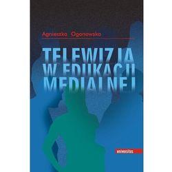 Telewizja w edukacji medialnej, pozycja wydana w roku: 2009