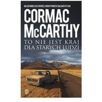 To nie jest kraj dla starych ludzi, Mccarthy Cormac