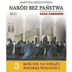 Kościół na straży polskiej wolności. Tom 3. Naród bez państwa. Czas zaborów (kategoria: Albumy)