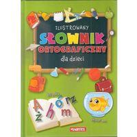 Ilustrowany słownik ortograficzny dla dzieci (ISBN 9788363546113)