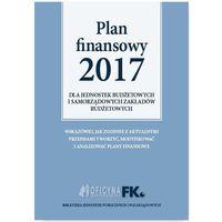 Plan Finansowy 2017 dla jednostek budżetowych i samorządowych zakładów budżetowych