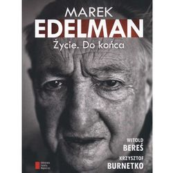 MAREK EDELMAN ŻYCIE DO KOŃCA (ISBN 9788326812415)