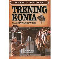 Trening konia - nawiązywanie więzi + DVD