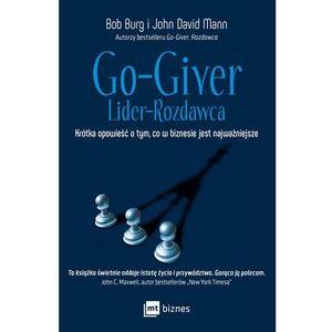 Go-Giver Lider rozdawca Krótka opowieść o tym, co w biznesie jest najważniejsze, oprawa miękka