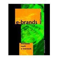 E-BRANDS. KREOWANIE MARKI W INTERNECIE Phil Carpenter