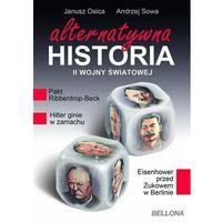 ALTERNATYWNA HISTORIA II WOJNY ŚWIATOWEJ (240 str.)