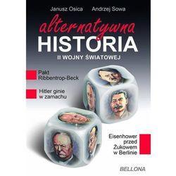 ALTERNATYWNA HISTORIA II WOJNY ŚWIATOWEJ (ilość stron 240)