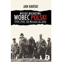 Wielkie mocarstwa wobec Polski 1919-1945 - TYSIĄCE PRODUKTÓW W ATRAKCYJNYCH CENACH (9788371778773)