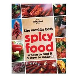 Lonely Planet The World's Best Spicy Food