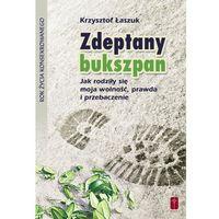 ZDEPTANY BUKSZPAN. Jak rodziły się moja wolność, prawda i przebaczenie., książka z kategorii Książki r