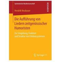 Die Aufführung von Liedern zeitgenössischer Humoristen Neubauer, Hendrik (9783658146757)