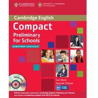 Compact Preliminary for Schools. Podręcznik bez Klucza + CD-ROM + CD, Sue Elliott, Amanda Thomas