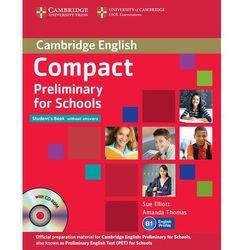 Compact Preliminary for Schools. Podręcznik bez Klucza + CD-ROM + CD (Sue Elliott, Amanda Thomas)