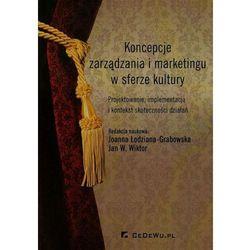 Koncepcje zarządzania i marketingu w sferze kultury (ISBN 9788375566345)