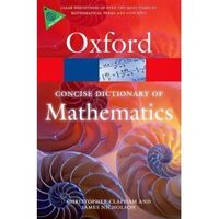 Concise Oxford Dictionary of Mathematics (9780199679591)