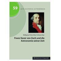 Franz Xaver von Zach und die Astronomie seiner Zeit (9783944913506)