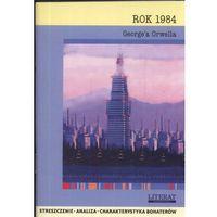 Rok 1984 Georgea Orwella (9788360220221)