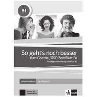 So Gehts Noch Besser Zum Goethe/OSD Zertifikat B1. Książka Nauczyciela + Testy (9783126758550)