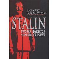 Stalin Twórca i dyktator supermocarstwa
