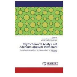 Phytochemical Analysis of Adenium Obesum Stem-Bark (9783848480692)