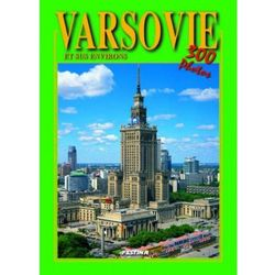 Warszawa i okolice wersja francuska - 300 fotografii. Varsovie et sus environs - 300 photos [Rafał Jabłońsk