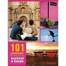 101 pomysłów na romantyczny weekend w Europie (160 str.)
