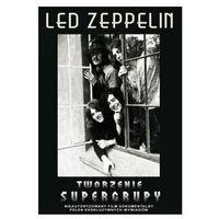 Led Zeppelin - Tworzenie Super Grupy, towar z kategorii: Filmy dokumentalne