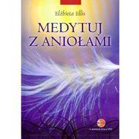 Medytuj z aniołami + płyta CD mp3 (2009)