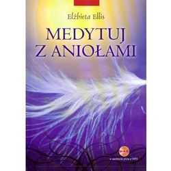 Medytuj z aniołami + płyta CD mp3, rok wydania (2009)