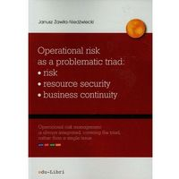 Operational risk as a problematic triad: risk - resource security - business continuity (110 str.)