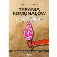 Tyrania Komunałów. O oszustwach lewicowych liberałów w wojnie idei (ISBN 9788360562635)
