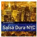 The Rough Guide To Salsa Dura Nyc